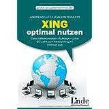 """Xing optimal nutzen: Gesch�ftskontakte - Auftr�ge - Jobs. So zahlt sich Networking im Internet ausvon """"Andreas Lutz"""""""