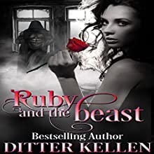 Ruby and the Beast: A Beauty and the Beast Tale | Livre audio Auteur(s) : Ditter Kellen Narrateur(s) : Johnny Mack