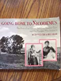 Going Home to Nicodemus: The Story of an African American Frontier Town and the Pioneers Who Settled It