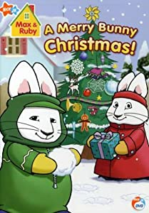 http://www.amazon.com/Max-Ruby-Merry-Bunny-Christmas/dp/B000RZIGWM/