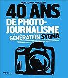 40 ans de photo-journalisme : Génération Sygma par Michel Setboun