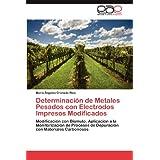 Determinación de Metales Pesados con Electrodos Impresos Modificados: Modificación con Bismuto. Aplicación a la...