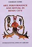 Art, Performance and Ritual in Benin City (International African Library)