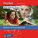 Ein Fall für Tessa (Deutsch als Fremdsprache) Hörbuch von Marion Schwenninger Gesprochen von: Anke Kortemeier