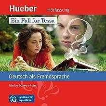 Ein Fall für Tessa (Deutsch als Fremdsprache) (       ungekürzt) von Marion Schwenninger Gesprochen von: Anke Kortemeier