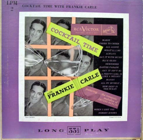 Frankie Carle: Cocktail Time Featuring The Romantic Melodies Of Irving Berlin (6 Tracks)... by Irving Berlin and Frankie Carle
