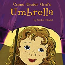 Come Under God's Umbrella (       UNABRIDGED) by Sabine Kimbel Narrated by Melissa Madole