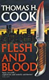 Flesh and Blood (0006177069) by Thomas H. Cook
