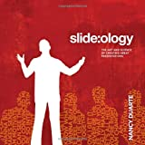 slide:ology: The Art and Science of Creating Great Presentations: The Art and Science of Presentation Designby Nancy Duarte