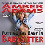 Putting the Baby in Babysitter: An Erotic Story | Amber Adams