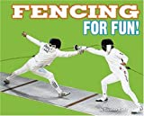 Fencing for Fun! (For Fun!: Sports)