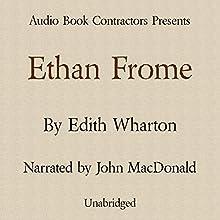 Ethan Frome | Livre audio Auteur(s) : Edith Wharton Narrateur(s) : John MacDonald