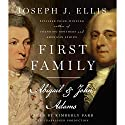 First Family: Abigail & John Adams (       UNABRIDGED) by Joseph J. Ellis Narrated by Kimberly Farr