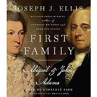 First Family: Abigail & John Adams Hörbuch von Joseph J. Ellis Gesprochen von: Kimberly Farr