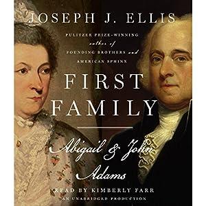 First Family: Abigail & John Adams | [Joseph J. Ellis]