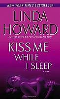 Kiss Me While I Sleep: A Novel