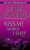 Kiss Me While I Sleep: A Novel (0345453441) by Howard, Linda