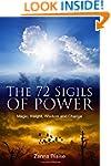 The 72 Sigils of Power: Magic, Insigh...