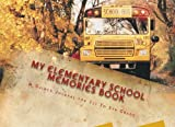 img - for My Elementary School Memories Book book / textbook / text book