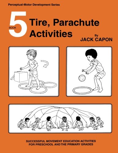 Tire, Parachute Activities (Perceptual-Motor Development Series) (Jack Capon compare prices)