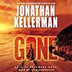 Gone (       ABRIDGED) by Jonathan Kellerman Narrated by John Rubinstein