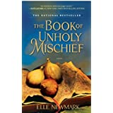The Book of Unholy Mischief: A Novelby Elle Newmark