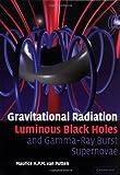 img - for Gravitational Radiation, Luminous Black Holes and Gamma-Ray Burst Supernovae book / textbook / text book