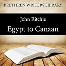 Egypt to Canaan: Book 15 (       UNABRIDGED) by John Ritchie Narrated by Paul Ansdell