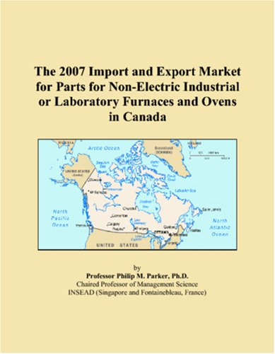 The 2007 Import And Export Market For Parts For Non-Electric Industrial Or Laboratory Furnaces And Ovens In Canada