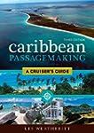 Caribbean Passagemaking: A Cruiser's...