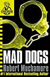 CHERUB: Mad Dogs Robert Muchamore