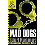 Mad Dogs (CHERUB #8) ~ Robert Muchamore
