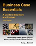 Business Case Essentials: A Guide to...