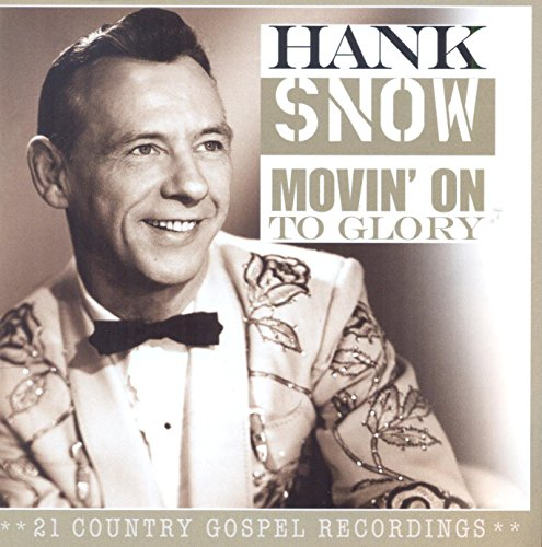 Hank Snow - Movin On The Glory - Zortam Music