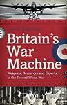 Britain's War Machine: Weapons, Resou...