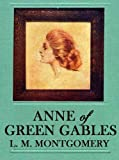 ANNE OF GREEN GABLES (with the true illustrations)
