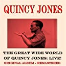 The Great Wide World of Quincy Jones: Live! (Original Album - Remastered)