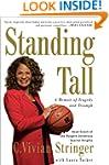 Standing Tall: A Memoir of Tragedy an...