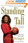 Standing Tall: A Memoir of Tragedy an...