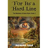 For It's a Hard Line the Madness of Avalon Klynn: Book 2by Richard Todd