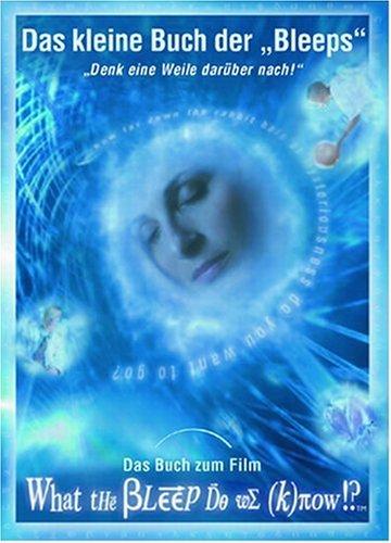 Das kleine Buch der Bleeps: Denk eine Weile darüber nach! Das Buch zum Film
