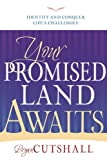 img - for Your Promised Land Awaits: Identify and Conquer Life's Challenges book / textbook / text book