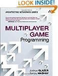 Multiplayer Game Programming: Archite...