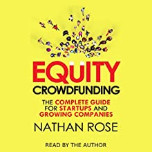 Equity Crowdfunding: The Complete Guide for Startups and Growing Companies | Livre audio Auteur(s) : Nathan Rose Narrateur(s) : Nathan Rose