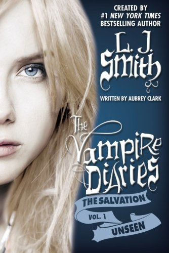 The Salvation: Unseen (The Vampire Diaries - The Salvation Book 1) (Vampire Diaries Kindle Book 1 compare prices)