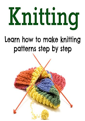 Learn How To Make Crochet Patterns : Knitting: Learn How to Make Knitting Patterns Step By Step ...
