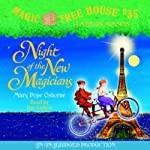 Magic Tree House, Book 35: Night of the New Magicians (       UNABRIDGED) by Mary Pope Osborne Narrated by Mary Pope Osborne