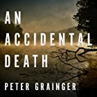 An Accidental Death: A DC Smith Investigation Series, Book 1 Hörbuch von Peter Grainger Gesprochen von: Gildart Jackson