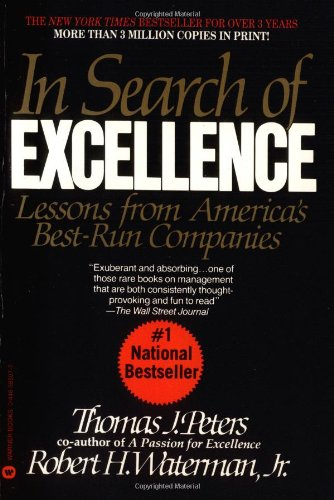 In Search of Excellence: Lessons from Americas Best Run...