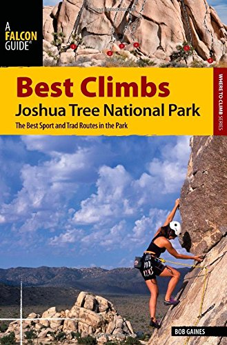 Best Climbs Joshua Tree National Park: The Best Sport And Trad Routes In The Park